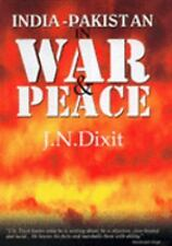India-Pakistan in War and Peace by Dixit, J. N.