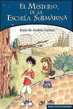 El Misterio de la Escuela Submarina by Jesús de Andrés Gómez (2014, Paperback)