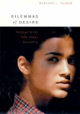 Dilemmas of Desire: Teenage Girls Talk About Sexuality-ExLibrary
