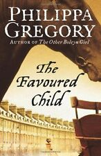 PHILIPPA GREGORY __ THE FAVOURED CHILD __ BRAND NEW ___ FREEPOST