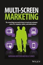 Multiscreen Marketing: The Seven Things You Need to Know to Reach Your Customers