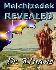 Melchizedek Revealed : Solving the Mystery Aout Melchizedek! by Kluane (2014,...