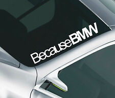 BECAUSE BMW CAR WINDSCREEN SUNSTRIP DECAL STICKER JDM M3 M5 SERIES1234 23