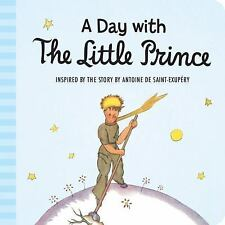 A Day with the Little Prince (padded board book), Saint-Exupéry, Antoine de