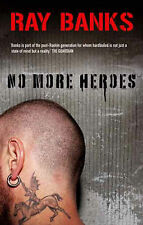 Ray Banks No More Heroes (Cal Innes Novels) Very Good Book