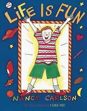 Life Is Fun by Nancy Carlson (2012, Picture Book)