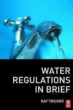 Water Regulations In Brief, Tricker (MSc  IEng  FIET  FCIM  FIQA  FIRSE), Ray, V