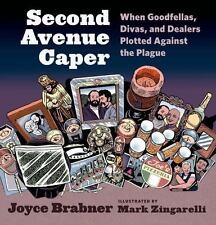 Second Avenue Caper: When Goodfellas, Divas, and Dealers Plotted Against the