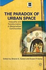 The Paradox of Urban Space : Inequality and Transformation in Marginalized...