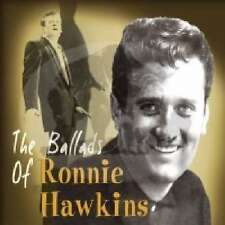 The Ballads Of Ronnie Hawkins, Bear Family CD Neu
