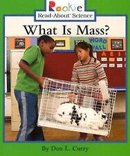 What Is Mass? (Rookie Read-About Science), Curry, Don L., Good Book