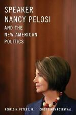 Speaker Nancy Pelosi and the New American Politics-ExLibrary