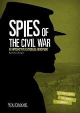 You Choose Spies: Spies of the Civil War : An Interactive History Adventure...