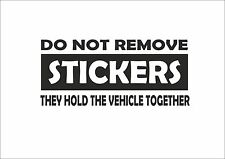 * DONT REMOVE FUNNY CAR STICKER VAN CARAVAN CAMPER 4X4 VINYL DECAL JDM *