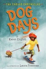 NEW Dog Days: The Carver Chronicles, Book One by Karen English