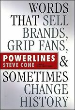 Powerlines: Words That Sell Brands, Grip Fans, and Sometimes Change History, Con