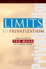 Limits to Privatization: How to Avoid Too Much of a Good Thing - A Report to the