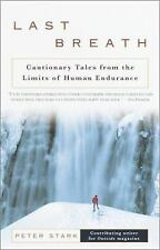 Last Breath: Cautionary Tales from the Limits of Human Endurance-ExLibrary