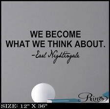 Earl Nightingale Quote Wall Art Vinyl Decal sticker we become what we think zen
