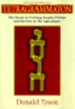 Tetragrammaton: The Secret to Evoking Angelic Powers and the Key to the Apocalyp