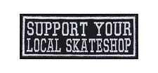 Support Your Local Skate Shop Biker Heavy Rocker Patch Aufnäher Bügelbild Badge