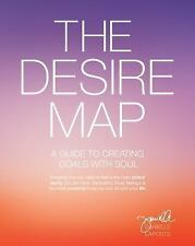 The Desire Map : A Guide to Creating Goals with Soul by Danielle LaPorte...