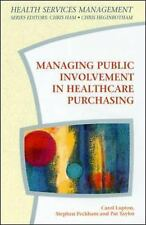 Health Services Management: Managing Public Involvement in Health Care...