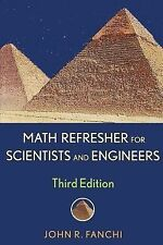 Math Refresher for Scientists and Engineers by PhD, John R Fanchi (2006, E-book)