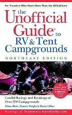 The Unofficial Guide to the Best RV and Tent Campgrounds in the Northeast (Unof
