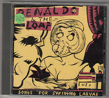 RENALDO & THE LOAF - songs for swinging larvae CD