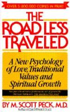 The Road Less Traveled: A New Psychology of Love, Traditional Values, and Spir..