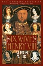 The Six Wives of Henry VIII by B. Alison Weir Paperback Book (English)