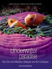 Underwater Paradise: Red Sea, the Maldives, Malaysia and the Carribean (Secret