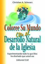 Coloree su mundo con el desarrollo natural de la iglesia (Coleccion Seminarios (
