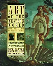 Art of the Western World : From Ancient Greece to Post-Modernism by Bruce...