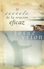 El Secreto de la Oracion Eficaz by Josue Yrion (2008, Paperback)