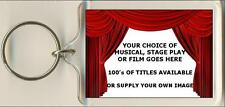 20 x Musical, Stage Play or Film Keyrings. 100's of titles to choose from.