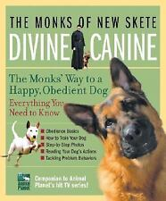 Divine Canine : The Monks' Way to a Happy, Obedient Dog by Monks of New Skete...
