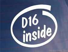 D16 INSIDE Novelty Car/Window/Bumper Sticker - to fit Honda Civic/Integra/CRX