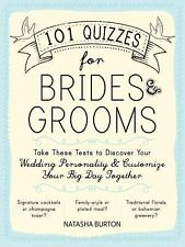 101 Quizzes for Brides and Grooms : Take These Tests to Discover Your Wedding...