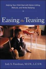 Easing the Teasing : Helping Your Child Cope with Name-Calling, Ridicule, and...