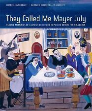 They Called Me Mayer July: Painted Memories of a Jewish Childhood in Poland bef