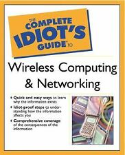 The Complete Idiot's Guide to Wireless Computing and Networking Paul Heltzel, D