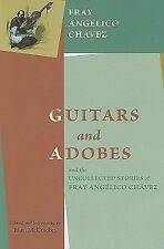 Guitars and Adobes and the Uncollected Stories of Fray Angelico Chávez by...