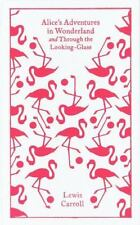 Alice's Adventures in Wonderland and Through the Looking Glass A Penguin Classi
