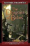 The Dragons of Babel (Tom Doherty Associates Books) by Swanwick, Michael