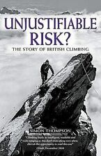 Unjustifiable Risk?: The Story of British Climbing by Simon Thompson...