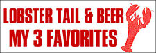 3x9 inch Lobster Tail And Beer Bumper Sticker - rude boat funny decal seafood ha