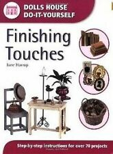 Finishing Touches: Step-by-step Instructions for Over 70 Projects (Dolls House D