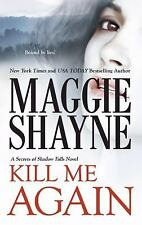 KILL ME AGAIN by Maggie Shayne SECRETS OF SHADOW FALLS #2 ~ ROMANTIC SUSPENSE